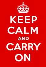 Keep Calm and Carry On WW2 poster